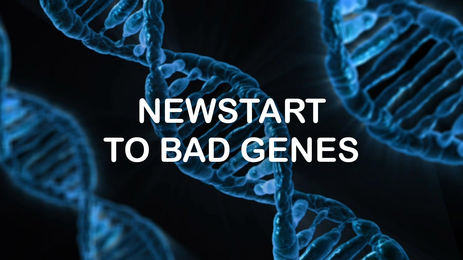 class_Newstart to Bad Genes